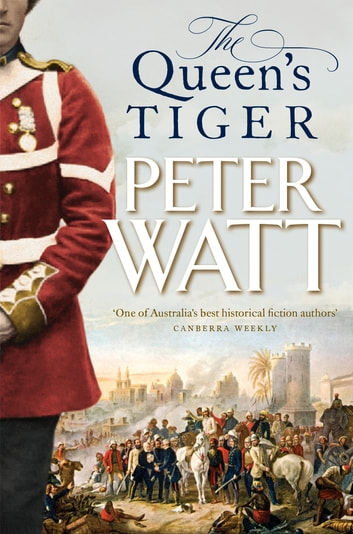 The Queen's Tiger: Colonial Series Book 2 by Peter Watt Ebook/Pdf Download