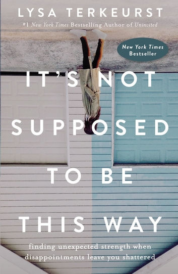 It's Not Supposed to Be This Way by Lysa TerKeurst Ebook/Pdf Download