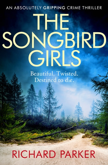 The Songbird Girls by Richard Parker Ebook/Pdf Download
