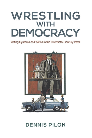 Wrestling with Democracy by Dennis Pilon Ebook/Pdf Download