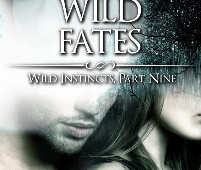 Wild Fates Wild Instincts Part  Werewolf Erotic Romance Ebook Di Claudia King  Rakuten Kobo