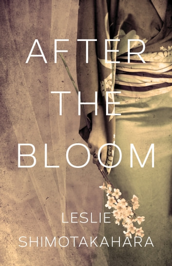 After the Bloom by Leslie Shimotakahara Ebook/Pdf Download