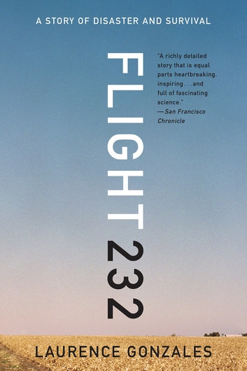 Flight 232: A Story of Disaster and Survival by Laurence Gonzales Ebook/Pdf Download