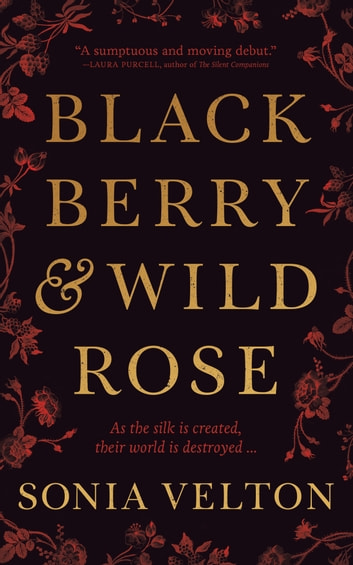 Blackberry and Wild Rose by Sonia Velton Ebook/Pdf Download