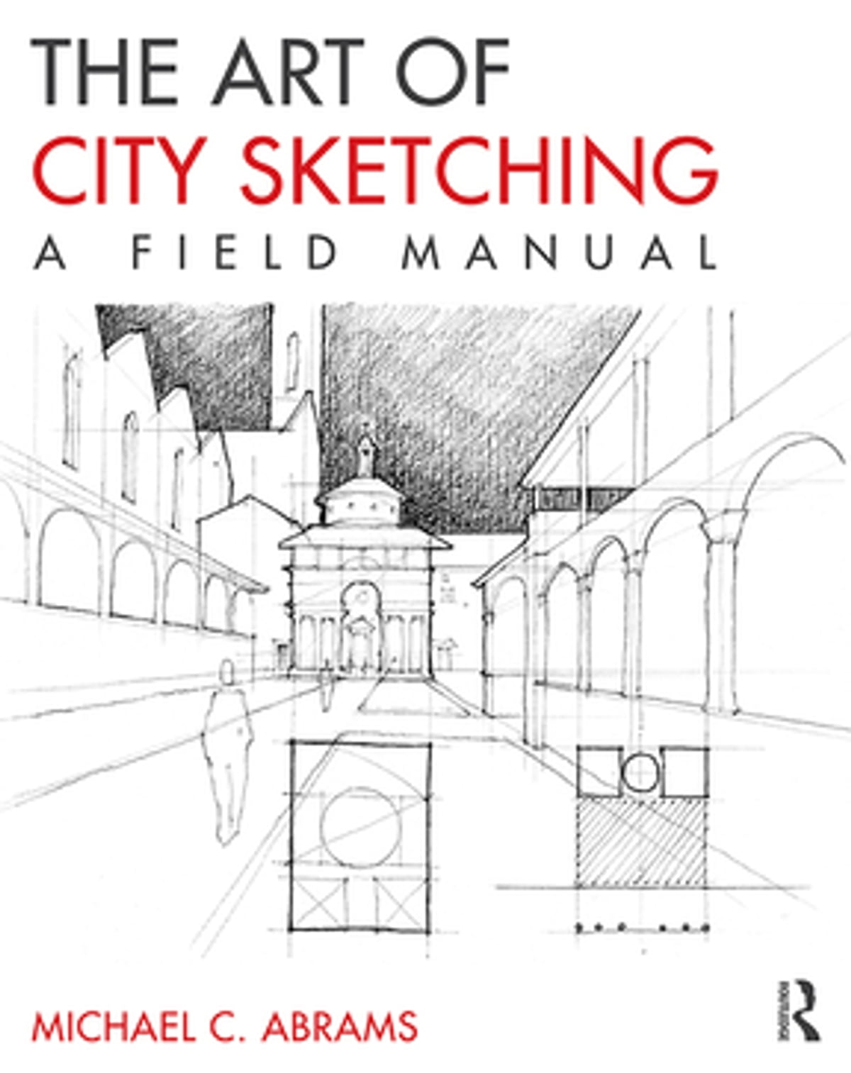 The Art of City Sketching eBook by Michael Abrams