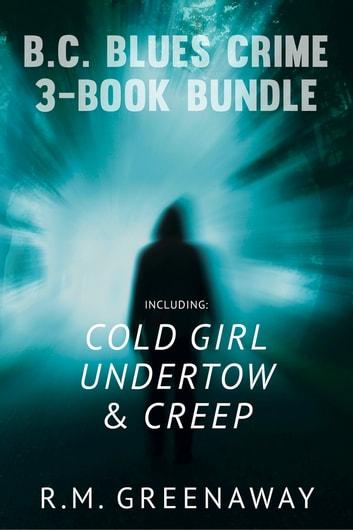 B.C. Blues Crime 3-Book Bundle by R.M. Greenaway Ebook/Pdf Download