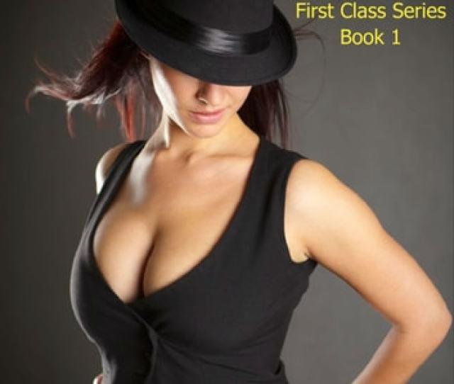First Class Indulgence Erotic Short Stories For Women First Class Series 1