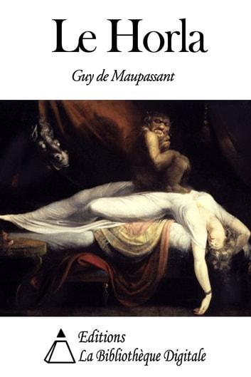 Le Horla De Guy De Maupassant : horla, maupassant, Horla, EBook, Maupassant, 1230000039642, Rakuten, United, States