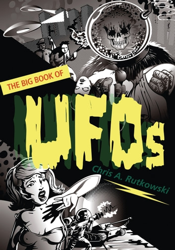 The Big Book of UFOs by Chris A. Rutkowski Ebook/Pdf Download