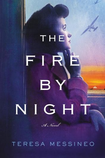 The Fire by Night by Teresa Messineo Ebook/Pdf Download