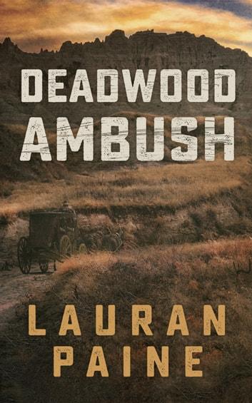 Deadwood Ambush by Lauran Paine Ebook/Pdf Download