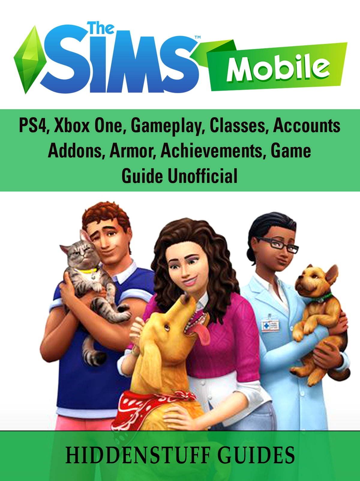 Download The Sims Mobile Mod Apk : download, mobile, Mobile,, Cheats,, Hacks,, Strategy,, Tips,, Download,, Guide, Unofficial, EBook, Hiddenstuff, Guides, 9781387962938, Rakuten, United, States