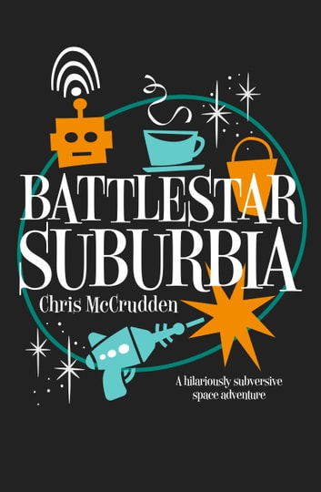 Battlestar Suburbia by Chris McCrudden Ebook/Pdf Download