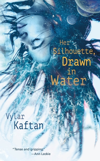 Her Silhouette, Drawn in Water by Vylar Kaftan Ebook/Pdf Download