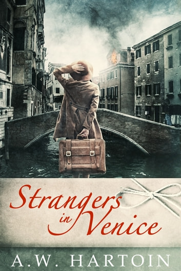 Strangers in Venice (Stella Bled Book Two) by A.W. Hartoin Ebook/Pdf Download