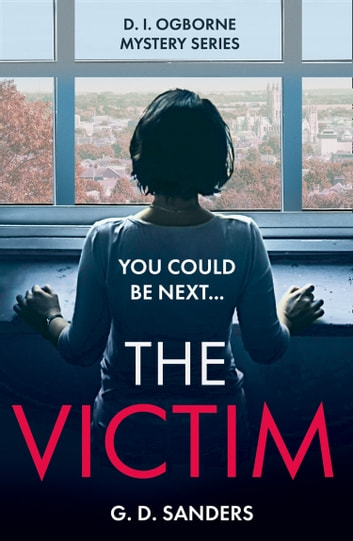 The Victim (The DI Ogborne Mystery Series, Book 2)