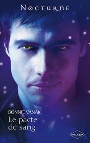 Le Pacte Du Sang 2 : pacte, Pacte, (Rencontre, Vampire), EBook, Bonnie, Vanak, 9782280230797, Rakuten, United, States