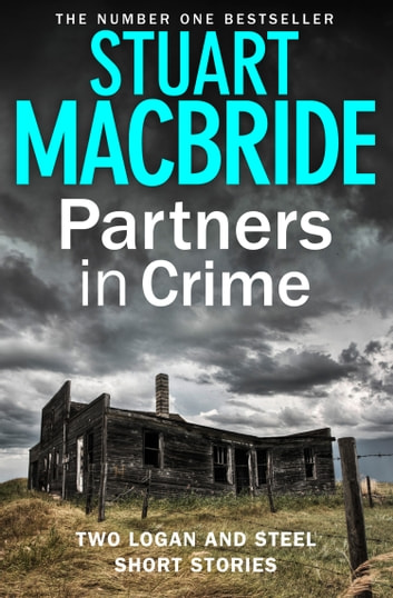 Partners in Crime: Two Logan and Steel Short Stories (Bad Heir Day and Stramash) by Stuart MacBride Ebook/Pdf Download