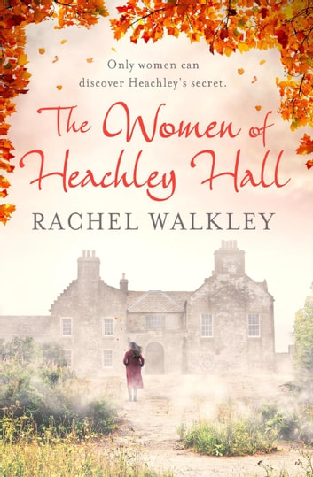 The Women of Heachley Hall by Rachel Walkley Ebook/Pdf Download