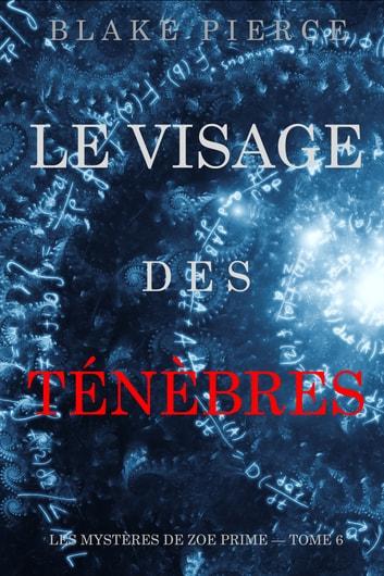 Le Visage des Tnbres (Les Mystres de Zoe Prime  Tome 6) by Blake Pierce Ebook/Pdf Download
