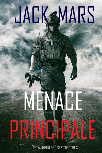 Menace Principale (LEntranement de Luke Stone, tome 3) by Jack Mars Ebook/Pdf Download