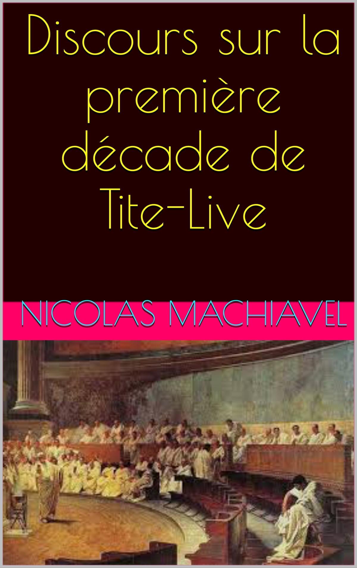 Discours Sur La Première Décade De Tite-live : discours, première, décade, tite-live, Discours, Première, Décade, Tite-Live, EBook, Nicolas, Machiavel, 1230001350937, Rakuten, United, States