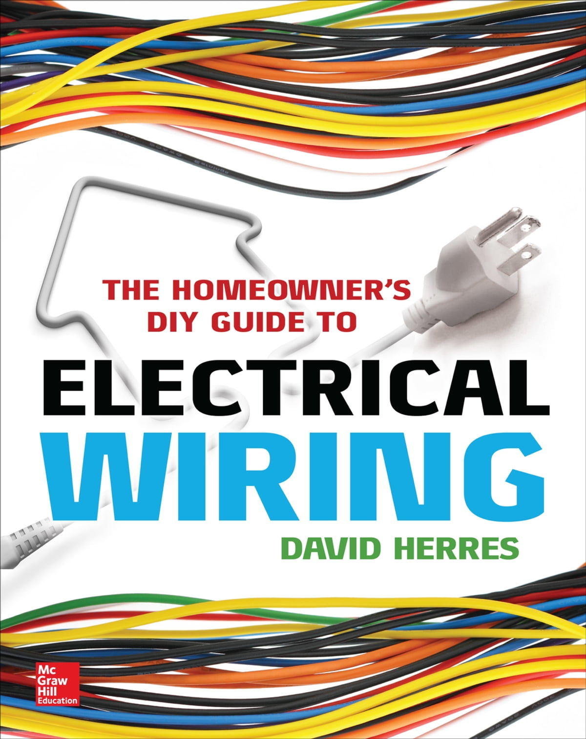 hight resolution of the homeowner s diy guide to electrical wiring ebook by david herres 9780071844734 rakuten kobo
