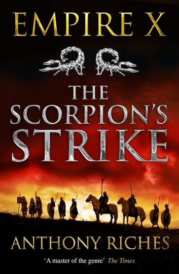 The Scorpion's Strike: Empire X by Anthony Riches Ebook/Pdf Download