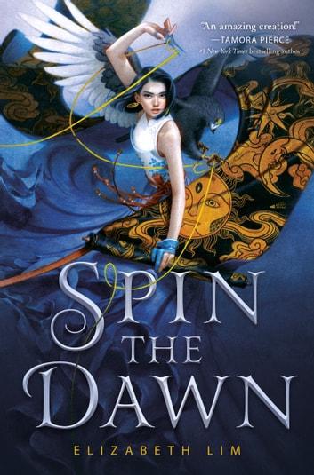 Spin the Dawn by Elizabeth Lim Ebook/Pdf Download