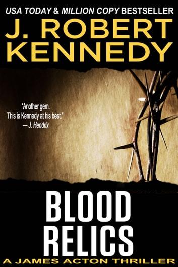 Blood Relics by J. Robert Kennedy Ebook/Pdf Download