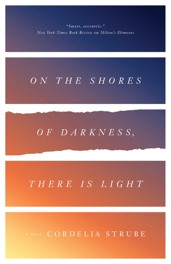 On the Shores of Darkness, There Is Light by Cordelia Strube Ebook/Pdf Download