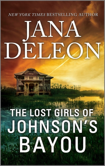 The Lost Girls of Johnson's Bayou by Jana DeLeon Ebook/Pdf Download