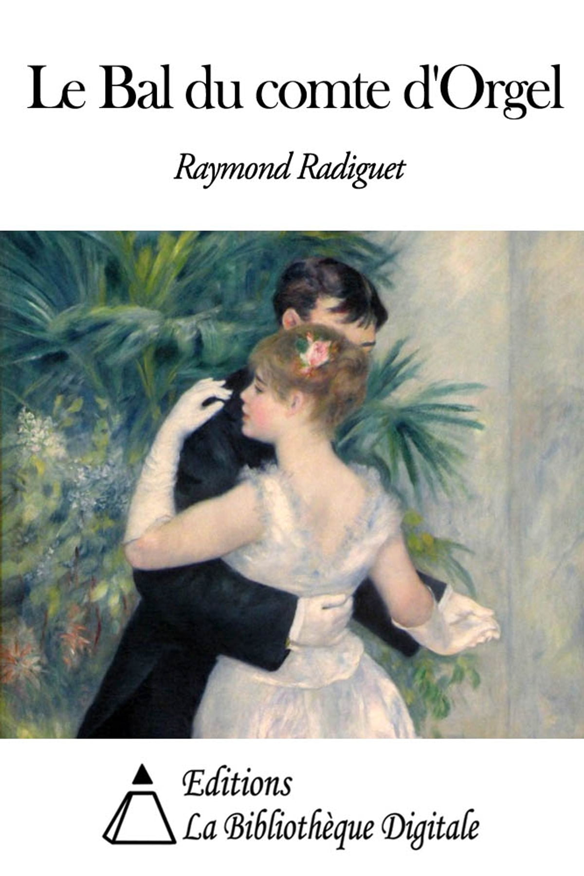Le Bal Du Comte D'orgel : comte, d'orgel, Comte, D'Orgel, EBook, Raymond, Radiguet, 1230000108615, Rakuten, United, States