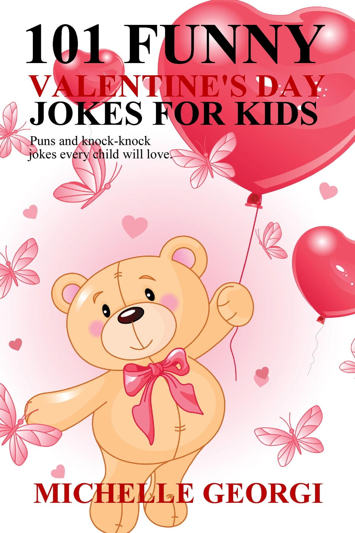 101 Valentine S Day Jokes For Kids Ebook By Michelle