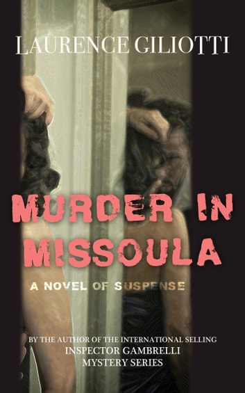 Murder In Missoula by Laurence Giliotti Ebook/Pdf Download