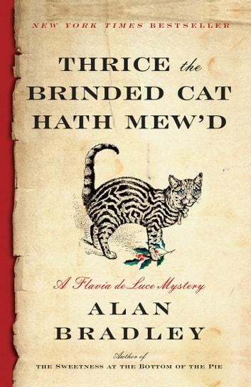 Thrice the Brinded Cat Hath Mew'd by Alan Bradley Ebook/Pdf Download