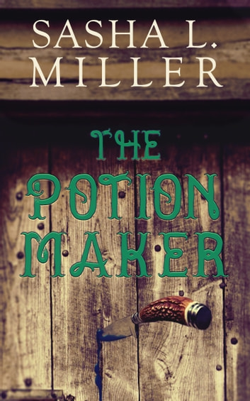 The Potion Maker by Sasha L. Miller Ebook/Pdf Download