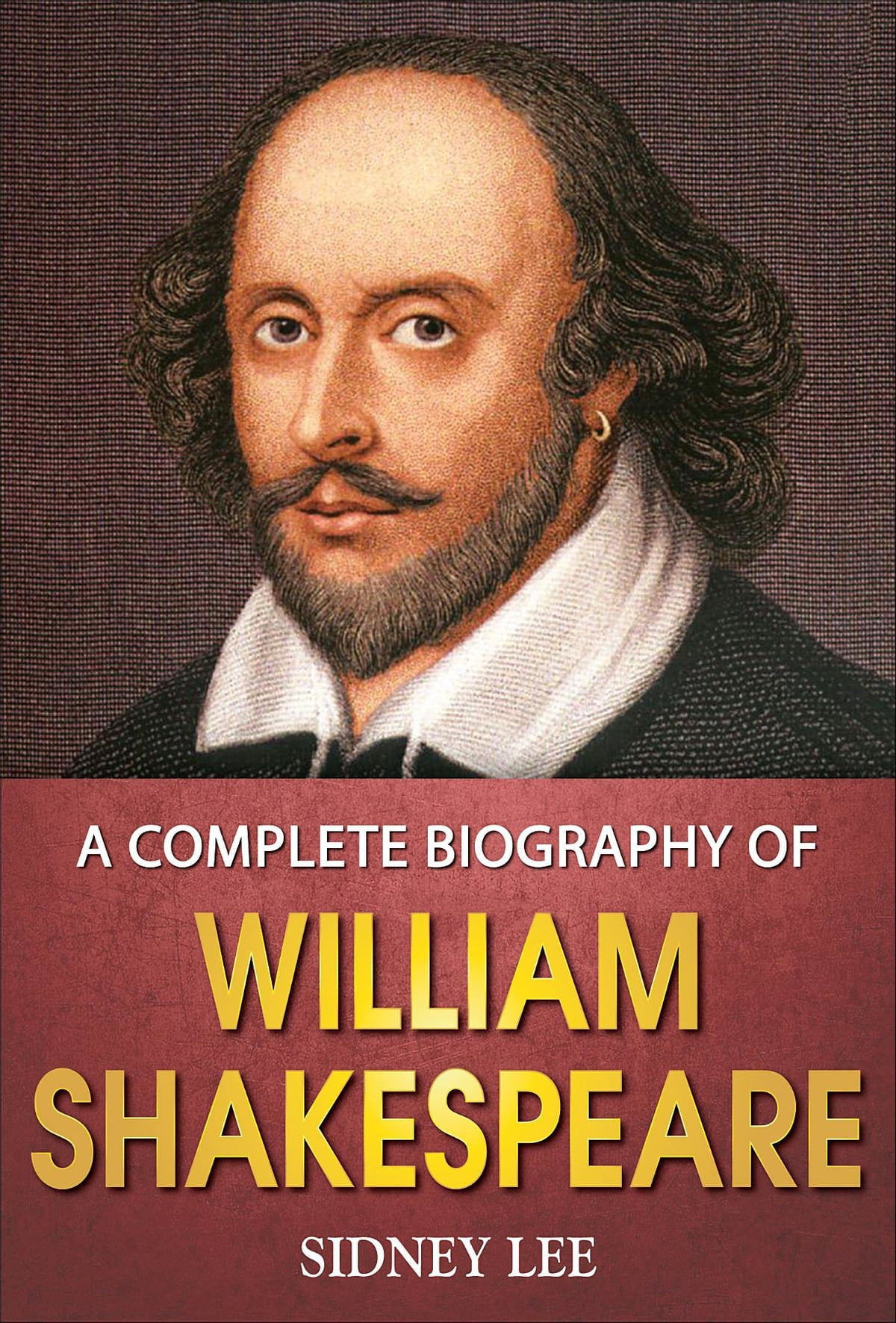 A Complete Biography Of William Shakespeare Ebook By