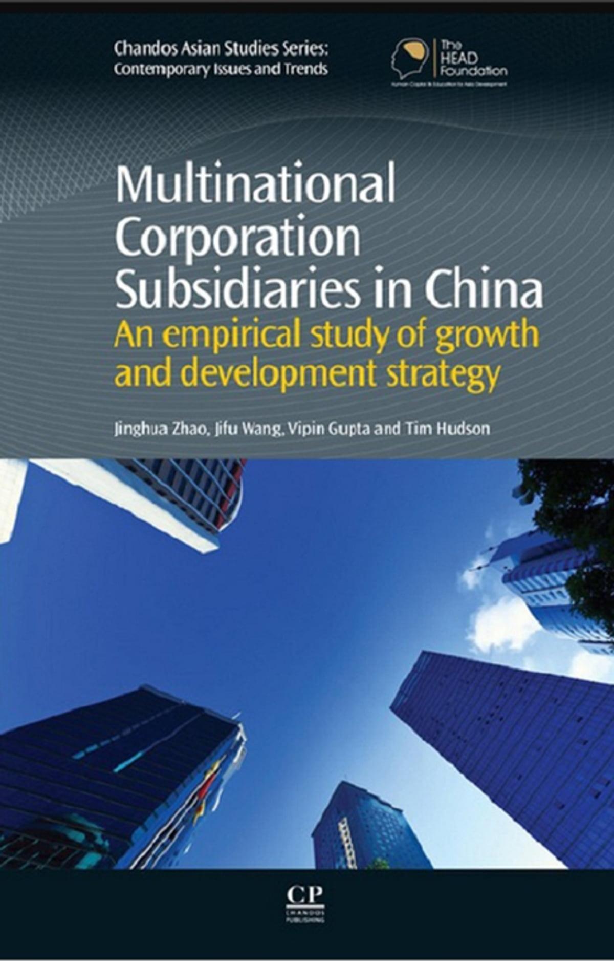Multinational Corporation Subsidiaries in China eBook by Jinghua Zhao - 9781780633329 | Rakuten Kobo