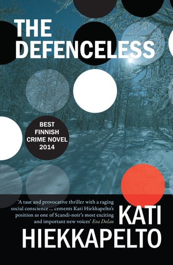 The Defenceless by Kati Hiekkapelto Ebook/Pdf Download