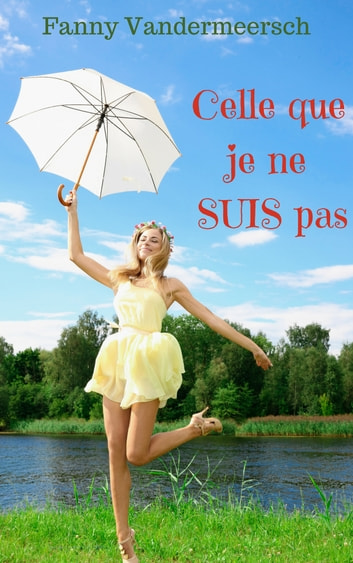 Celle que je ne suis pas by Fanny Vandermeersch Ebook/Pdf Download