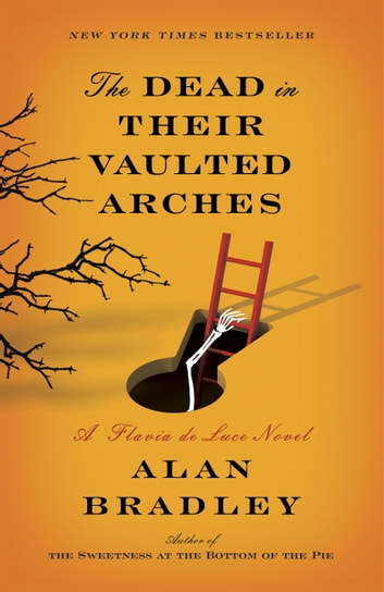The Dead in Their Vaulted Arches by Alan Bradley Ebook/Pdf Download