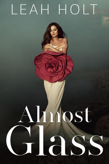 Almost Glass by Leah Holt Ebook/Pdf Download