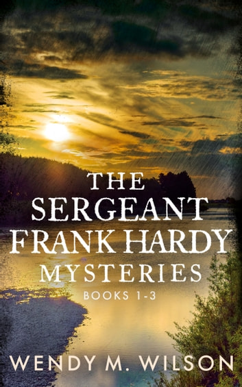 The Sergeant Frank Hardy Mysteries by Wendy M. Wilson Ebook/Pdf Download
