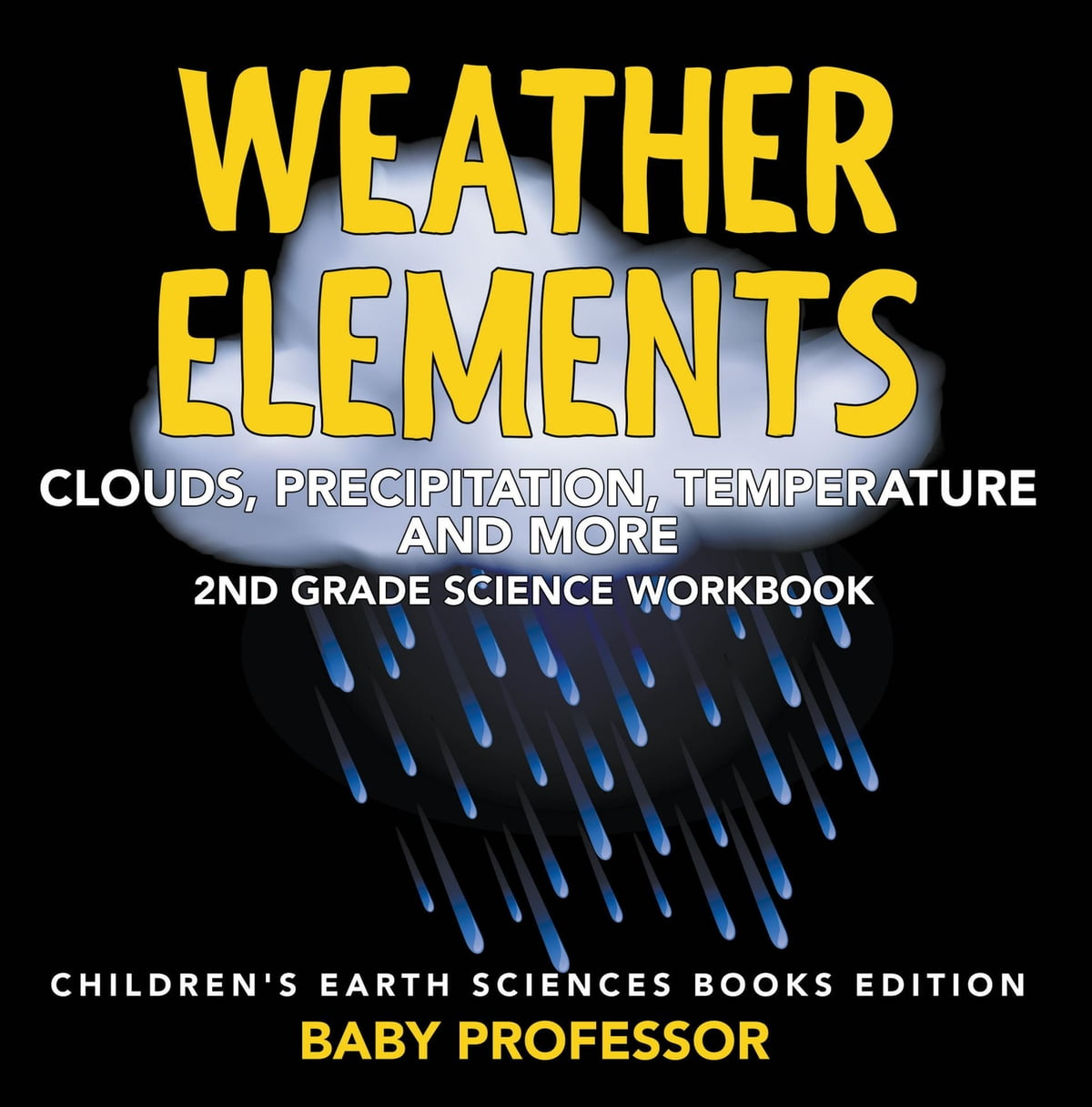 Weather Elements Clouds Precipitation Temperature And