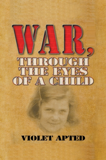 War, Through the Eyes of a Child by Violet Apted Ebook/Pdf Download