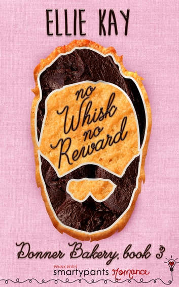 No Whisk No Reward by Smartypants Romance, Ellie Kay Ebook/Pdf Download