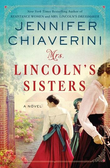 Mrs. Lincoln's Sisters by Jennifer Chiaverini Ebook/Pdf Download