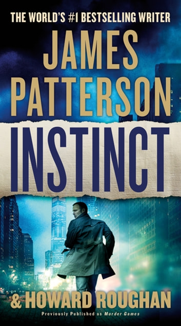Instinct (previously published as Murder Games) by James Patterson, Howard Roughan Ebook/Pdf Download
