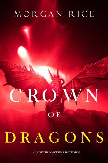 Crown of Dragons (Age of the SorcerersBook Five) by Morgan Rice Ebook/Pdf Download